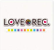 LOVEREC.へ